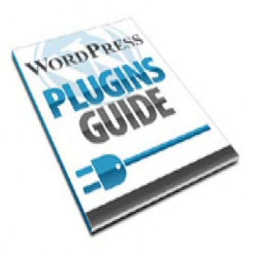Wordpress Plugins Guide - Discover how to power up your Blog with WordPress Plugins from stats, marketing and business to video, audio and beyond!