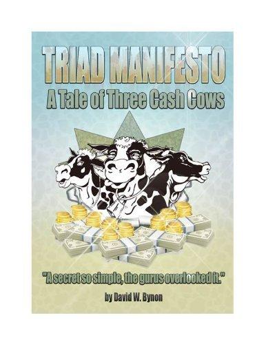 Triad Manifesto: A Tale of Three Cash Cows (Triad Niche Marketing)